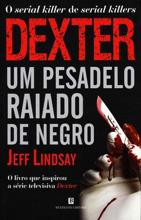 Dexter: Um pesadelo raiado de negro, Jeff Lindsay | ORGIA literária